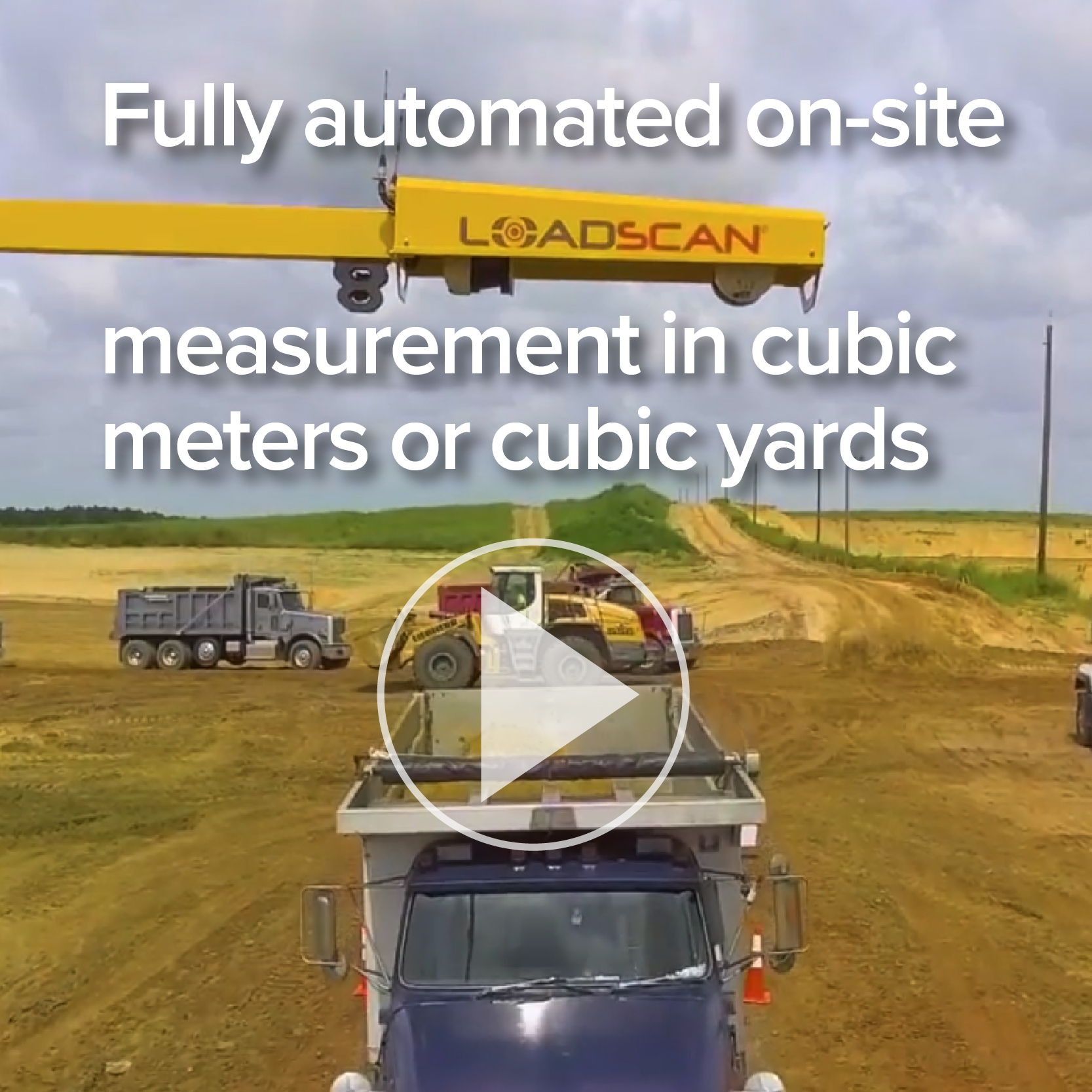 Fully automated on-site measurement in cubic meters or yards